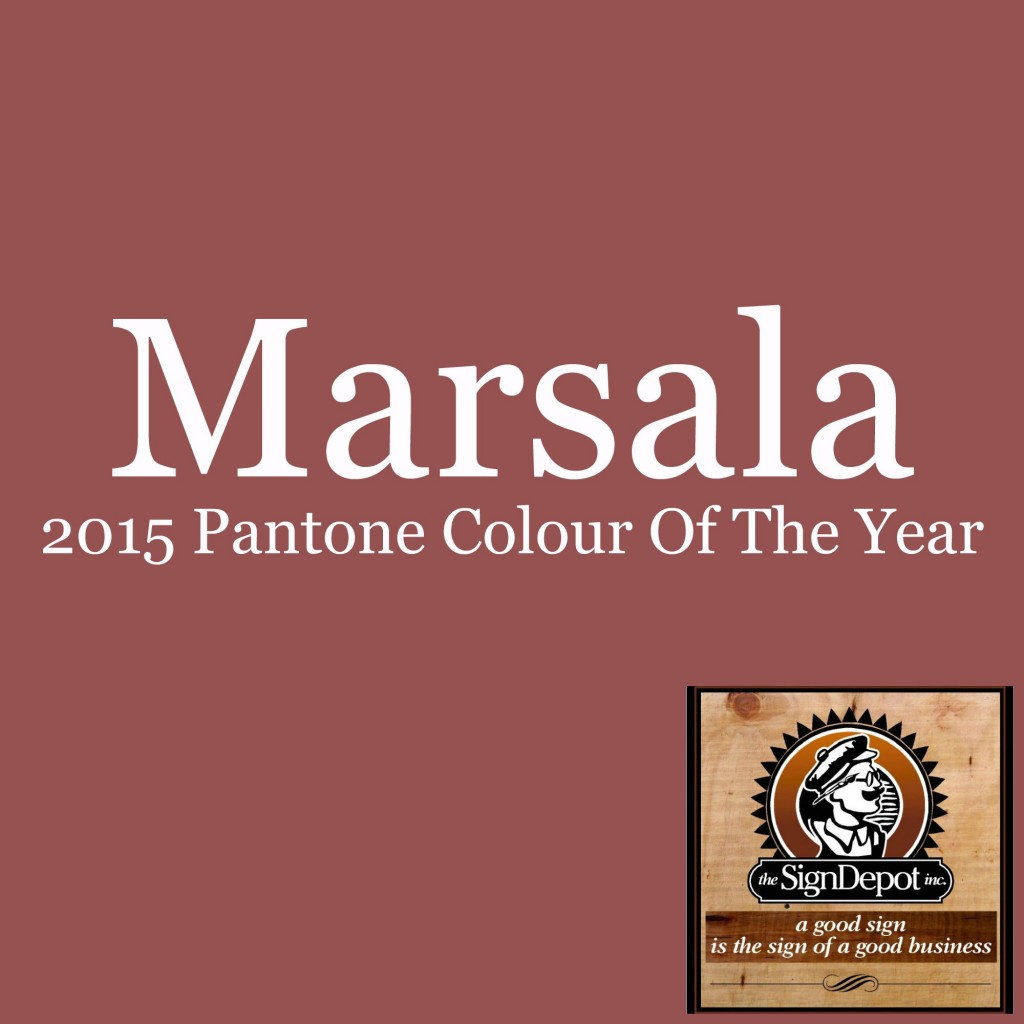 Colour Of The Year 2015 - Marsala - The Sign Depot